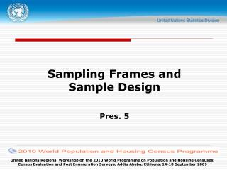 Sampling Frames and Sample Design Pres. 5