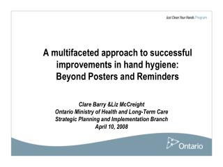 A multifaceted approach to successful improvements in hand hygiene: Beyond Posters and Reminders