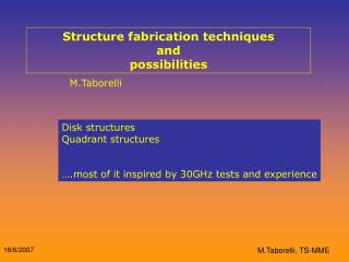 Structure fabrication techniques  and   possibilities
