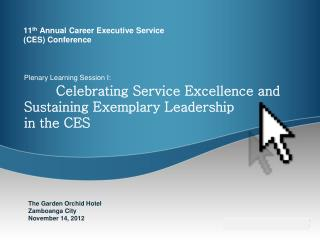 11 th  Annual Career Executive Service (CES) Conference