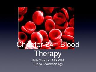 Chapter 24 - Blood Therapy