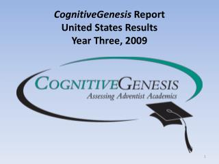 CognitiveGenesis  Report United States Results Year Three, 2009