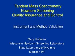 Tandem Mass Spectrometry Newborn Screening  Quality Assurance and Control