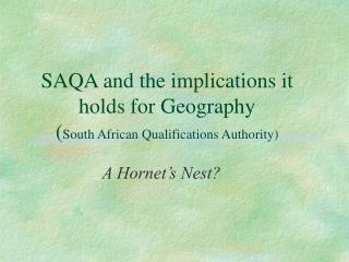 SAQA and the implications it holds for Geography ( South African Qualifications Authority)