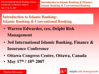 Introduction to Islamic Banking:  Islamic Banking  Conventional Banking
