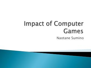 Impact of Computer Games
