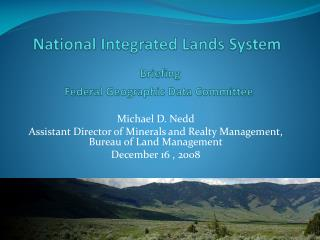 National Integrated Lands System Briefing  Federal Geographic Data Committee