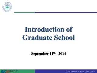 Introduction of Graduate School