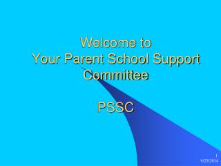 Welcome to  Your Parent School Support  Committee PSSC