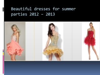 beautiful dresses for your 2012 and 2013 summer parties
