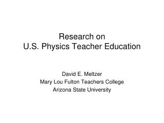 Research on  U.S. Physics Teacher Education