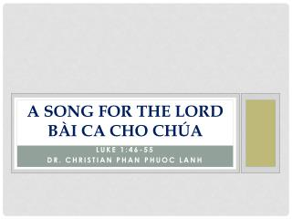 A SONG FOR THE LORD BÀI CA CHO CHÚA