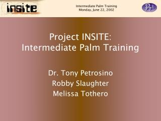 Project INSITE: Intermediate Palm Training