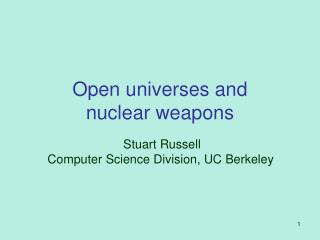 Open universes and  nuclear weapons