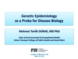 Genetic Epidemiology  as a Probe for Disease Biology