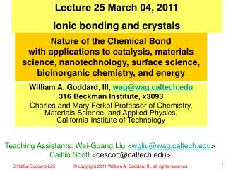 Lecture 25 March 04, 2011 Ionic bonding and crystals