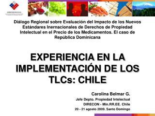 Carolina Belmar G. Jefe Depto. Propiedad Intelectual DIRECON -  Min.RR.EE. Chile