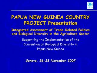 PAPUA NEW GUINEA COUNTRY PROJECT  Presentation