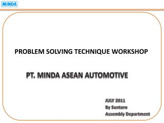 PROBLEM SOLVING TECHNIQUE WORKSHOP