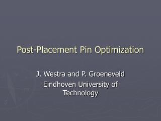 Post-Placement Pin Optimization
