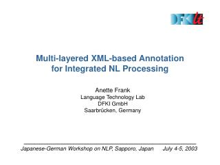 Multi-layered XML-based Annotation           for Integrated NL Processing
