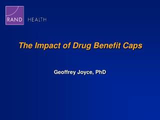 The Impact of Drug Benefit Caps