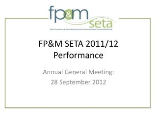 FP&M SETA 2011/12 Performance