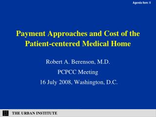 Payment Approaches and Cost of the Patient-centered Medical Home