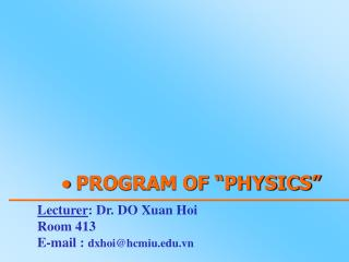 "  PROGRAM OF ""PHYSICS"""