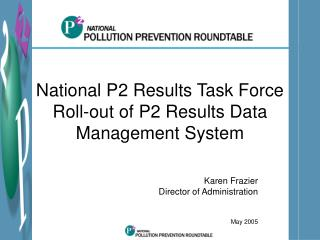 National P2 Results Task Force Roll-out of P2 Results Data Management System