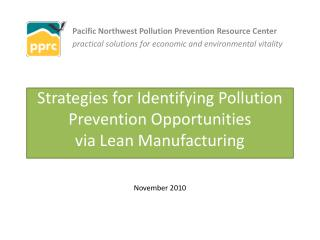 Strategies for Identifying Pollution Prevention Opportunities  via Lean Manufacturing