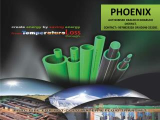 PHOENIX AUTHORISED DEALER IN BHARUCH DISTRICT. CONTACT:- 9978829228 OR 02646-252031