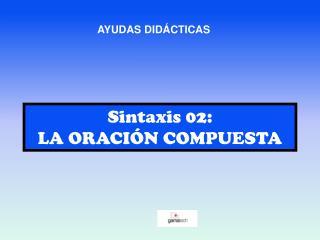 Sintaxis  02: LA ORACIÓN COMPUESTA