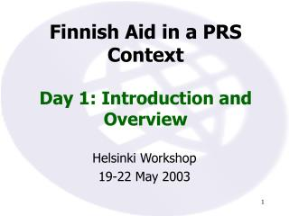 Finnish Aid in a PRS Context Day 1: Introduction and Overview