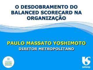 PAULO MASSATO YOSHIMOTO DIRETOR METROPOLITANO