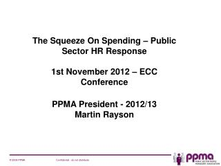 The Squeeze On Spending – Public Sector HR Response 1st November 2012 – ECC Conference