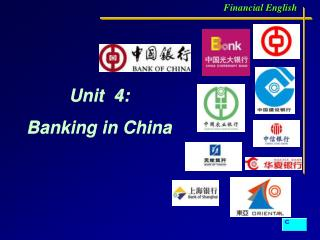 Unit  4: Banking in China