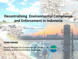 Decentralising  Environmental Compliance and Enforcement in Indonesia