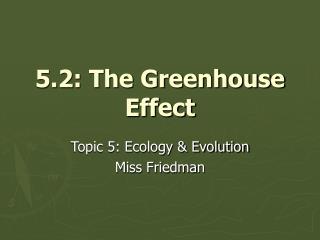 5.2: The Greenhouse Effect