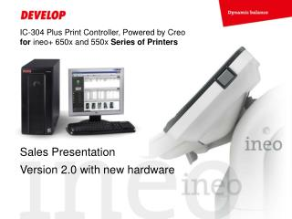 IC-304 Plus Print Controller, Powered by Creo  for  ineo+ 650x and 550x  Series of Printers
