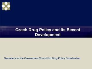 Czech Drug Policy and Its Recent Development