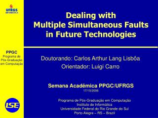 Dealing with Multiple Simultaneous Faults in Future Technologies
