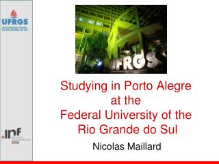 Studying in Porto Alegre at the Federal University of the  Rio Grande do Sul