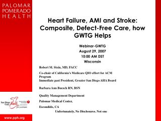 Heart Failure, AMI and Stroke: Composite, Defect-Free Care, how GWTG Helps