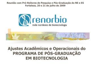 Ajustes Acadêmicos e Operacionais do PROGRAMA DE PÓS-GRADUAÇÃO EM BIOTECNOLOGIA