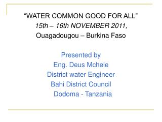 """WATER COMMON GOOD FOR ALL""  15th – 16th NOVEMBER 2011, Ouagadougou – Burkina Faso  Presented by"
