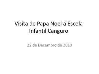 Visita de Papa Noel á  Escola  Infantil Canguro