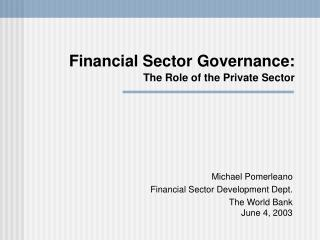 Financial Sector Governance: The Role of the Private Sector