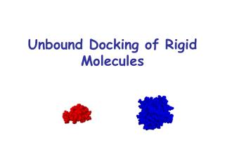 Unbound Docking of Rigid Molecules