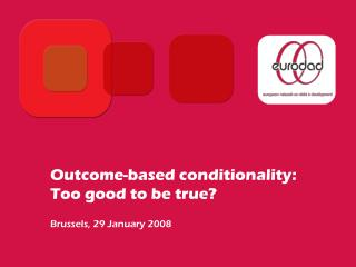 Outcome-based conditionality: Too good to be true?